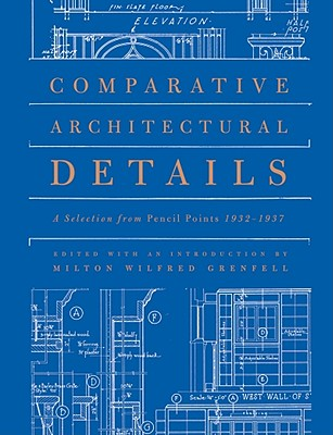 Comparative Architectural Details By Grenfell, Milton Wilfred (EDT)