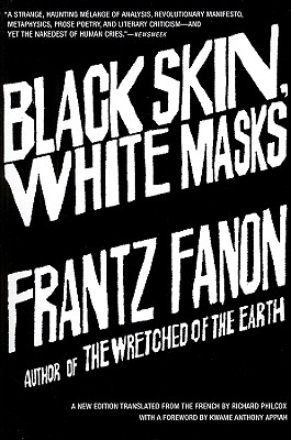 Black Skin, White Masks By Fanon, Frantz/ Philcox, Richard (TRN)