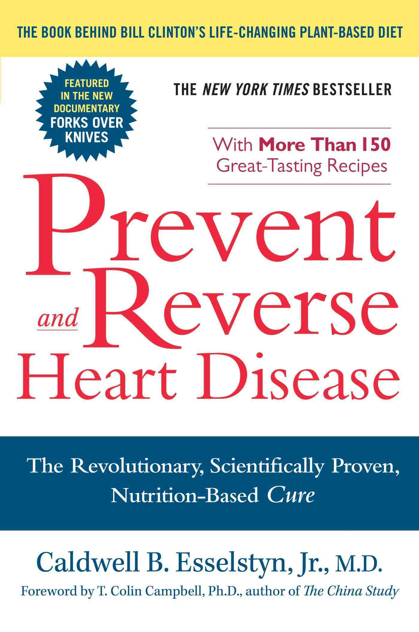 Prevent and Reverse Heart Disease By Esselstyn, Caldwell B., M.D.